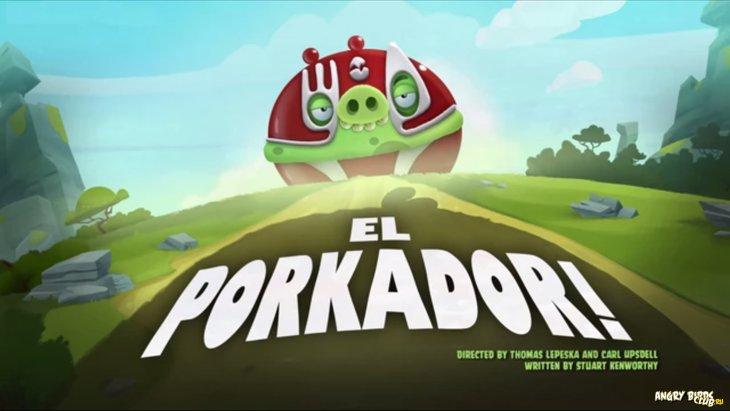Тизер Angry Birds Toons 41 El Porkador!